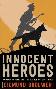 Innocent Heroes: Animals in War and the Battle of Vimy Ridge